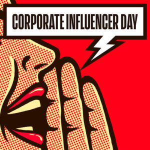 Corporate Influencer Day